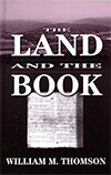 The Land and the Book by William M. Thomson