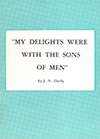 My Delights Were With the Sons of Men by John Nelson Darby