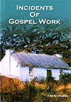 Incidents of Gospel Work: Showing How the Lord Hath Led Me by Charles Stanley