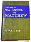 Lectures on the Gospel of Matthew by William Kelly