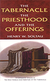 The Tabernacle, The Priesthood and the Offerings by Henry William Soltau