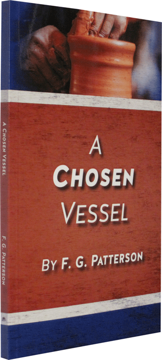 A Chosen Vessel by Frederick George Patterson