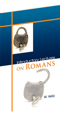 Introductory Lectures on Romans by William Kelly