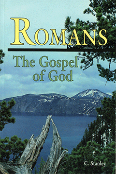 Romans: The Gospel of God by Charles Stanley