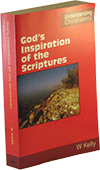 God's Inspiration of the Scriptures by William Kelly