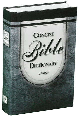Concise Bible Dictionary by George A. Morrish