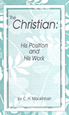 The Christian: His Position and His Work by Charles Henry Mackintosh