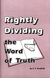 Rightly Dividing the Word of Truth: Ten Outline Studies of the More Important Divisions of Scripture by Cyrus Ingerson Scofield