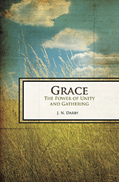 Grace: The Power and Unity of Gathering by John Nelson Darby