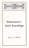 Omniscience: God's Searchings by John Nelson Darby