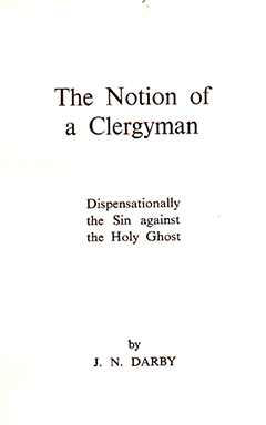 The Notion of a Clergyman: Dispensationally the Sin Against the Holy Ghost by John Nelson Darby
