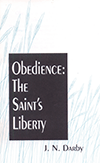 Obedience: The Saint's Liberty by John Nelson Darby