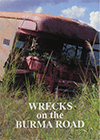 Wrecks on the Burma Road by George Christopher Willis