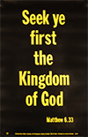 Scripture Poster: But seek ye first the kingdom of God. Matthew 6:33 by TBS
