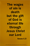 Scripture Poster: The wages of sin is death, but the gift of God … Romans 6:23 by TBS