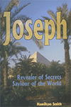 Joseph: Revealer of Secrets, Saviour of the World by Hamilton Smith