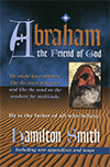 Abraham: The Friend of God by Hamilton Smith