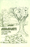 Abraham and the Life of Faith by Clarence E. Lunden