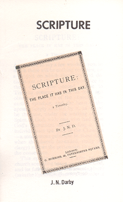 Scripture: The Place It Has in This Day by John Nelson Darby