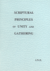 Scriptural Principles of Unity and Gathering by John Nelson Darby