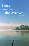 I Was Among the Captives by George Christopher Willis