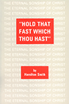 Hold That Fast Which Thou Hast. by Hamilton Smith