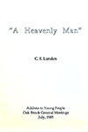A Heavenly Man by Clarence E. Lunden