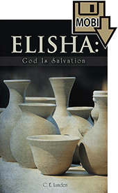 Elisha: God Is Salvation by Clarence E. Lunden
