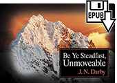 Be Ye Steadfast, Unmoveable by John Nelson Darby