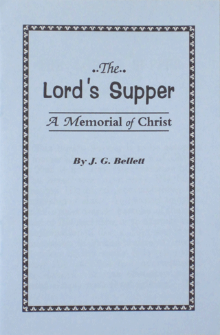 The Lord's Supper: A Memorial of Christ by John Gifford Bellett