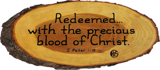 "9"" x 5"" Hand-Lettered Rustic Plaque: Redeemed . . . with the precious blood of Christ. 1 Peter 1:18 by His Business"