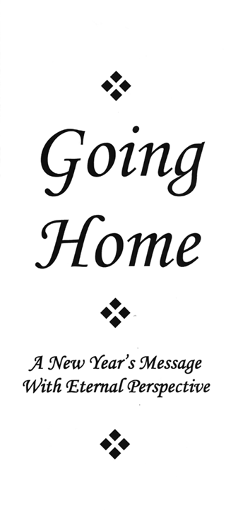 Going Home: A New Year's Message With Eternal Perspective by John Bloore & John Gifford Bellett