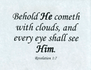 "Small Frameable 11"" x 8.5"" Behold He Cometh Calligraphy Text: Behold He cometh with clouds, and every eye shall see Him. Revelation 1:7 by ShareWord Wall Witness, King James Version"
