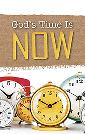 God's Time Is Now!