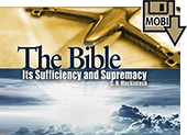 The Bible: Its Sufficiency and Supremacy by Charles Henry Mackintosh
