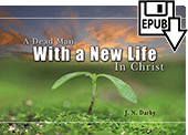 A Dead Man With a New Life in Christ by John Nelson Darby