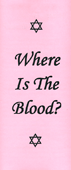 Where Is the Blood? by Henry Allan Ironside