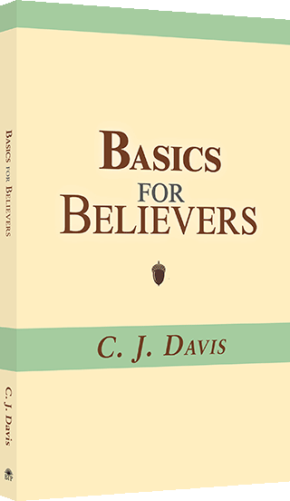 Basics for Believers by Christopher James Davis