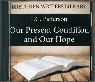 Our Present Condition and Our Hope by Frederick George Patterson