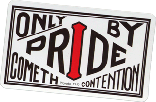 Blessing Card: Only by pride cometh contention. Proverbs 13:10