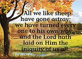"7"" x 5"" Small Frameable Text Card: (Fall Pasture) All we like sheep . . . . Isaiah 53:6 (complete) by IBH"