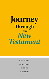 Journey Through the New Testament by Ralph Erisman, L. Douglas Nicolet, R. Ruga, T. Roach