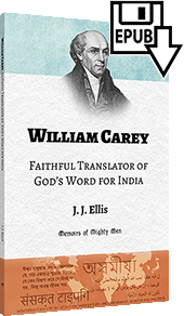 William Carey: Faithful Translator of God's Word for India by James Joseph Ellis