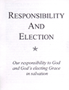 Responsibility and Election: Our Responsibility to God and God's Electing Grace in Salvation by Gordon Henry Hayhoe