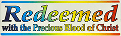 Bumper Sticker: Redeemed With the Precious Blood of Christ by BTP