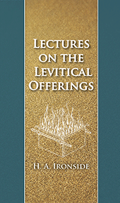 Lectures on the Levitical Offerings by Henry Allan Ironside