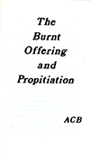 The Burnt Offering and Propitiation by Arthur Copeland Brown