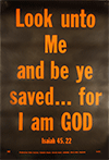 Scripture Poster: Look unto Me, and be ye saved … for I am God. Isa. 45:22 by TBS