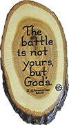 "9"" x 5"" Hand-Lettered Rustic Plaque: The battle is not yours, but God's. 2 Chron. 20:15 by His Business"