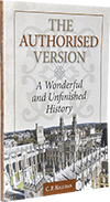 The Authorised Version: A Wonderful and Unfinished History by C.P. Hallihan